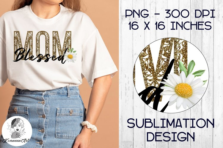 Sublimation Designs for t shirts / Blessed Mom / PNG