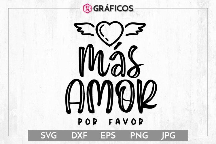 Más amor por favor SVG - Frases motivadoras example image 1