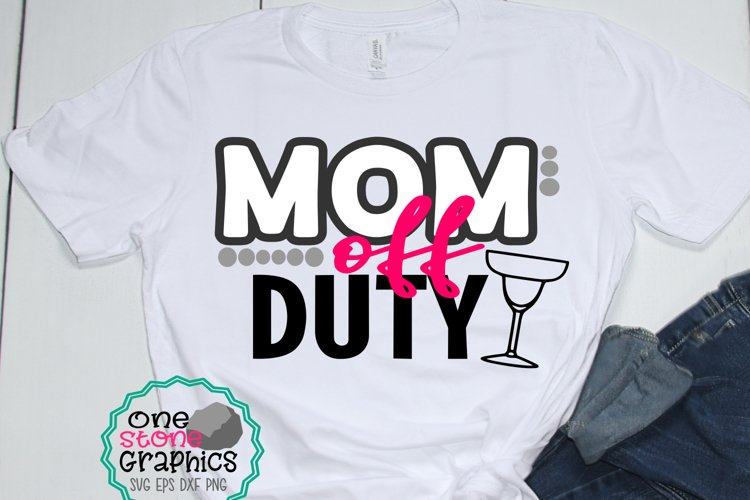 Mom svg,mom off duty svg,mothers day svg,mom svgs