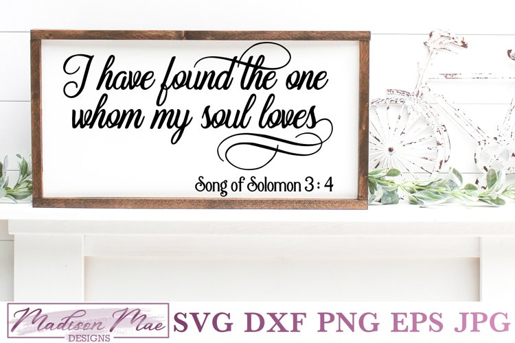 Whom My Soul Loves Song of Solomon 3:4 Svg Dxf Png Eps Sublimation Instant Download