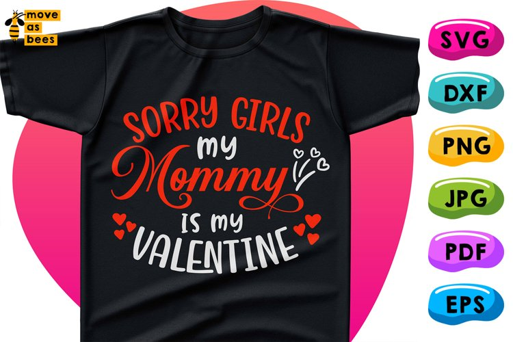 Sorry Girls Mom Is My Valentine Svg Boy Shirt Svg White File example image 1