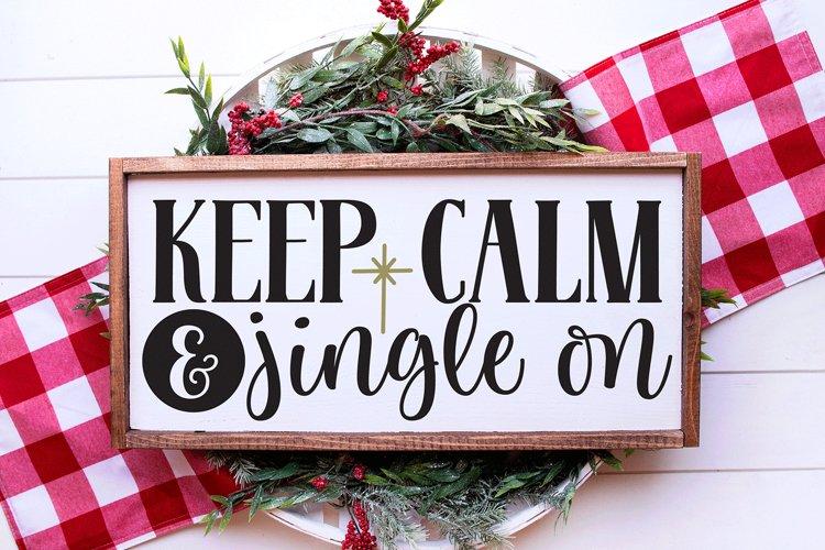 Christmas SVG - Keep Calm and Jingle On