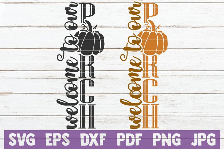 Welcome To Our Porch SVG Cut File | Fall Porch Si example image 1