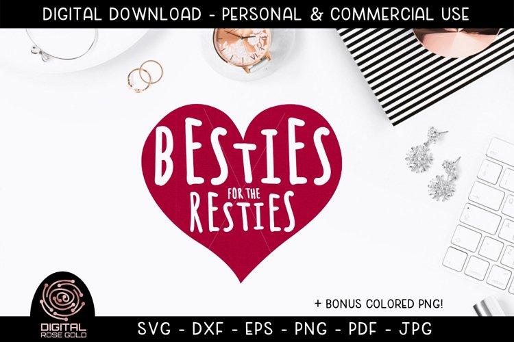 Besties For The Resties - Best Friends SVG, BFF Female Love