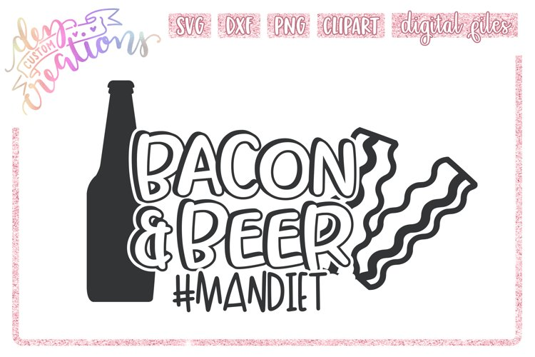 Bacon & Beer #Mandiet - SVG DXF PNG Crafting Cut Files