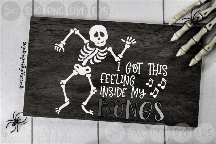 I Got This Feeling, Inside My Bones, Skeleton, Cut File, SVG example image 1
