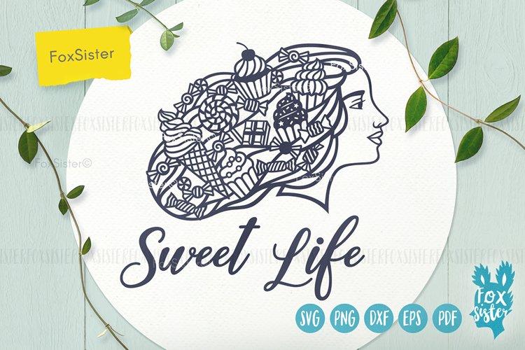 Sweet Life svg, Woman face svg, Desserts svg, Food svg file example image 1
