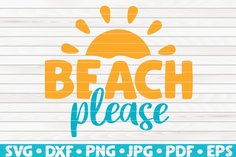 Beach Please SVG | Summertime Vector example image 1