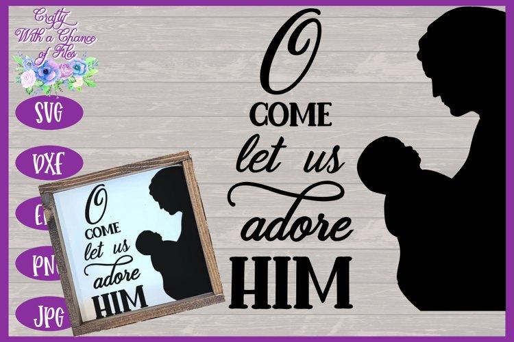 Christmas SVG | Nativity SVG | O Come Let Us Adore Him SVG example image 1