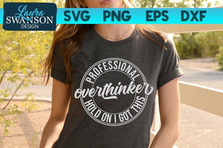 Professional Overthinker SVG | Hold On I Got This SVG