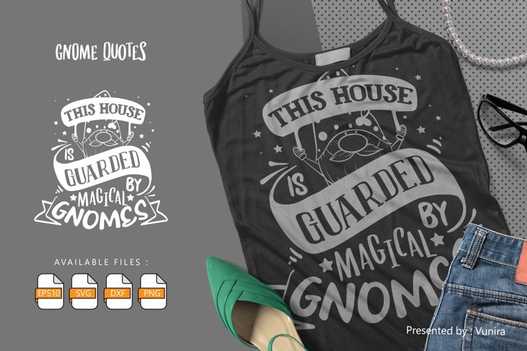 This House Is Guarded By Magical Gnomes | Lettering Quotes example image 1
