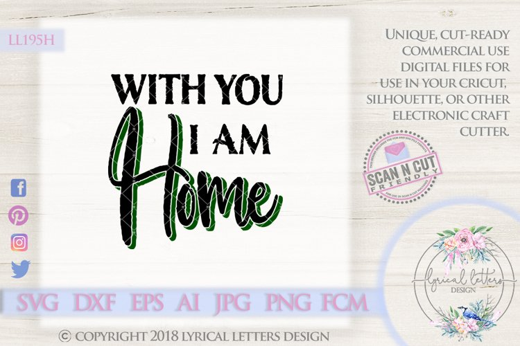 With You I Am Home Farmhouse SVG Cut File LL195H example image 1