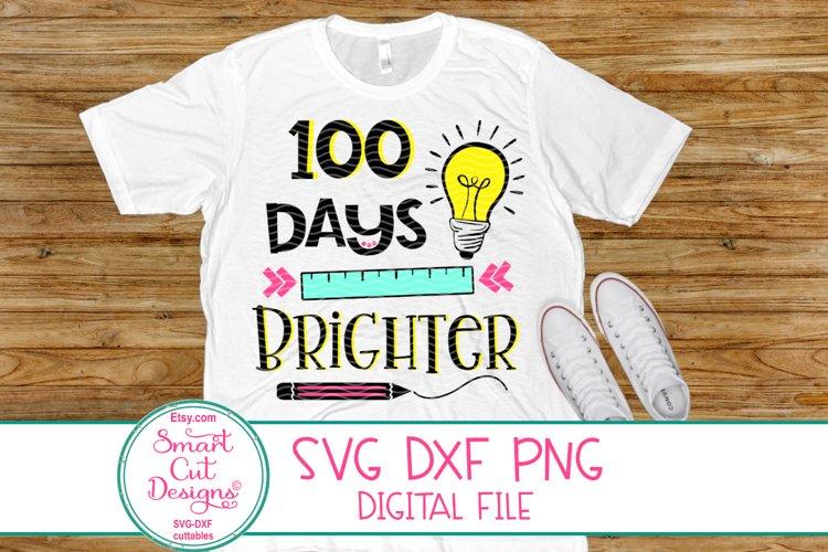 Download 100 Days Brighter Svg 100 Days Of School Svg Dxf Png 194842 Cut Files Design Bundles
