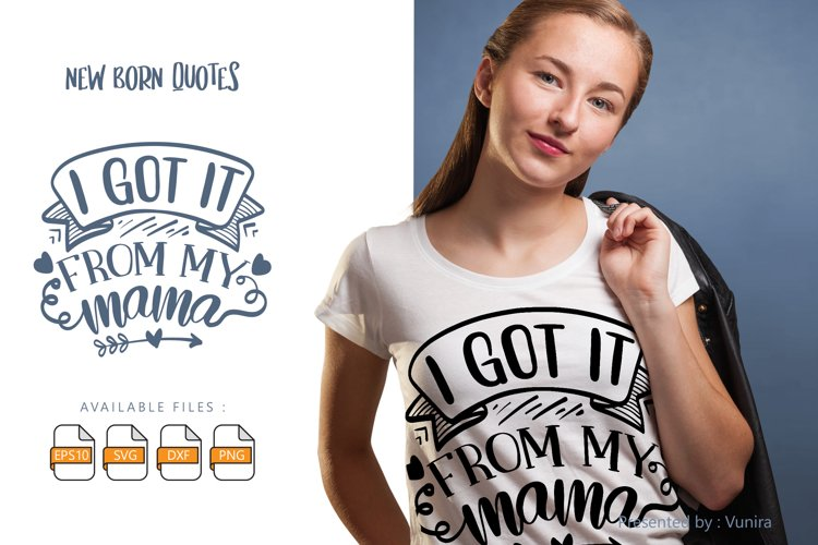 I Got It From My Mama| Lettering Quotes example image 1