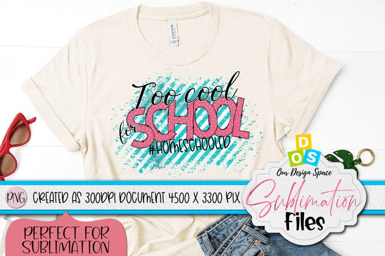 Too Cool 4 School PNG file for Sublimation example image 1
