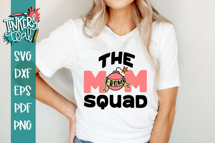 The F Bomb Mom Squad SVG / Funny SVG / Mom svg example image 1