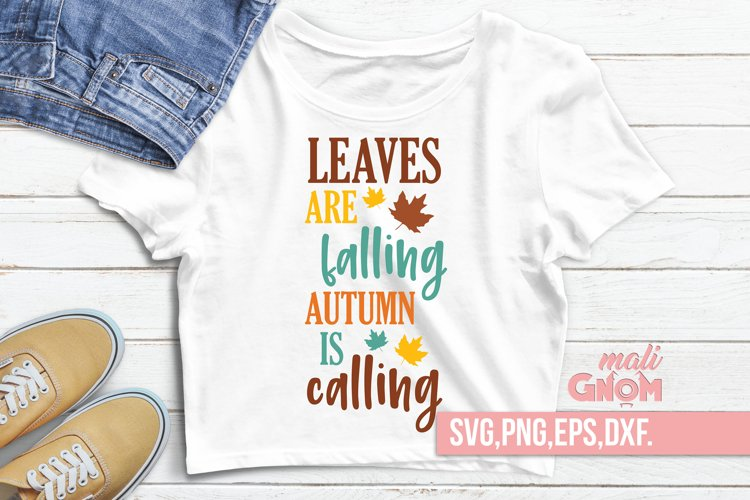 Leaves are falling autumn is calling, Fall Vibes svg, Fall s example image 1