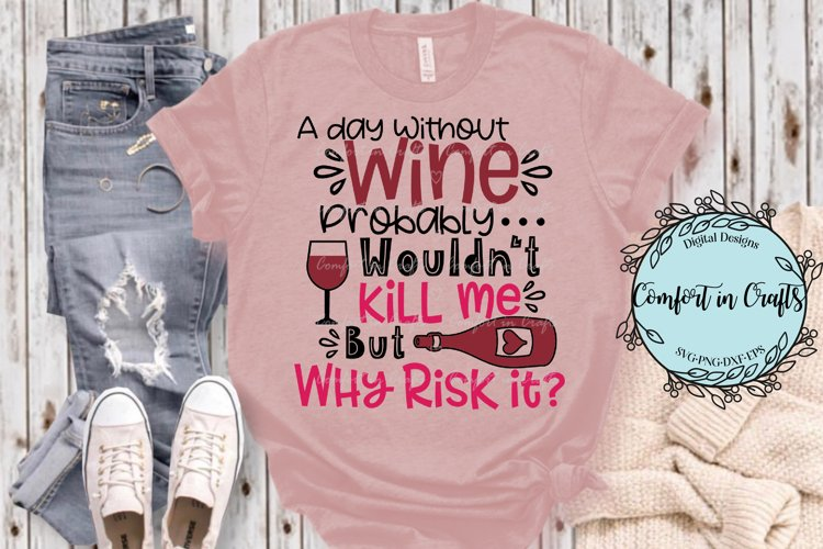 A Day Without Wine SVG example image 1