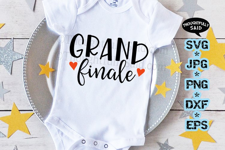 Grand Finale, baby SVG JPG PNG DXF EPS cutting file design example image 1
