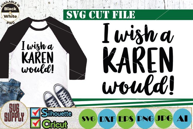 I wish a Karen would SVG Cut File
