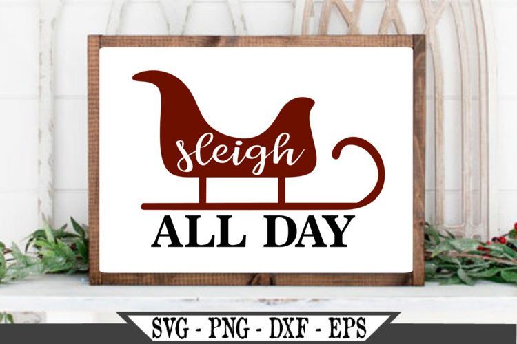 Sleigh All Day Funny Christmas SVG Design example image 1