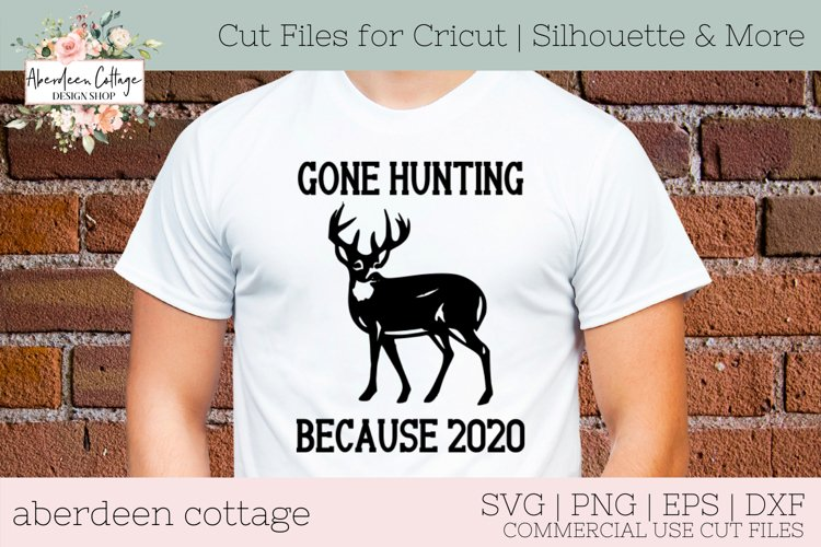 Gone Hunting Because 2020 #1 SVG - Hunting Tshirt & Sign example image 1