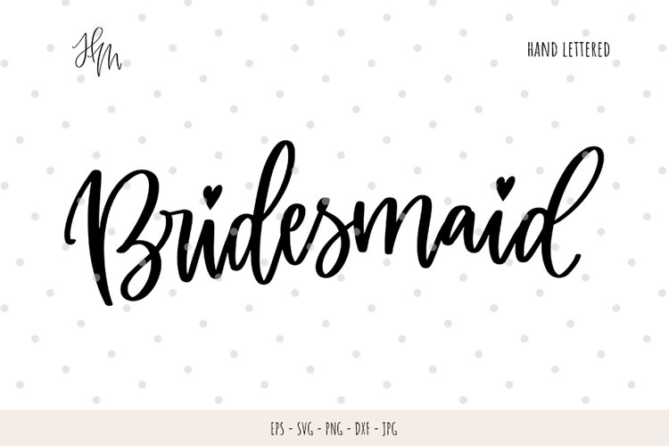 Bridesmaid cut file SVG DXF EPS PNG JPG example image 1