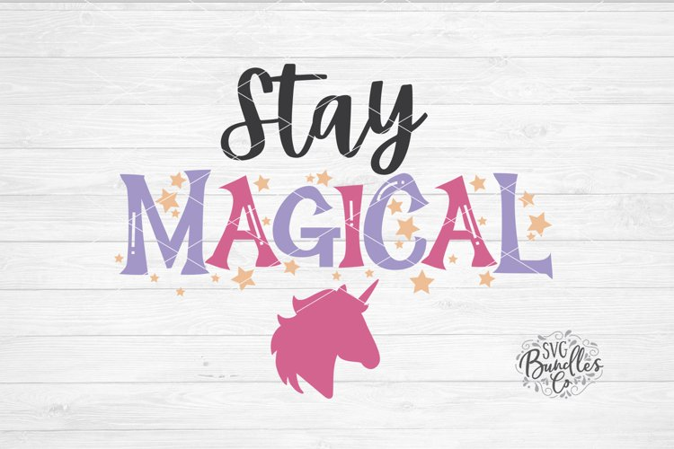 Stay Magical - Unicorn SVG DXF PNG example image 1