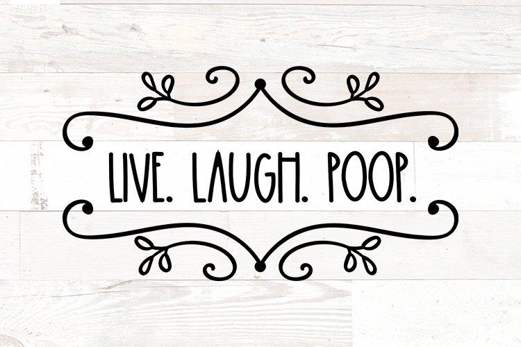 Bathroom Sign svg funny Live Laugh Poop