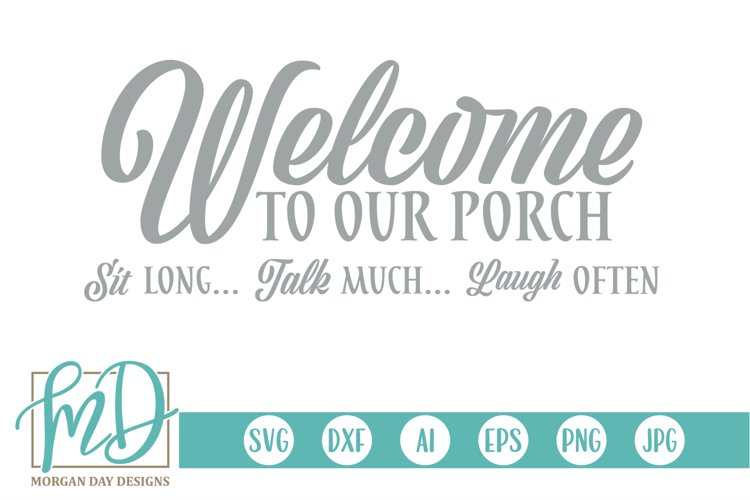 Welcome - Porch Sign - Welcome To Our Porch SVG example image 1