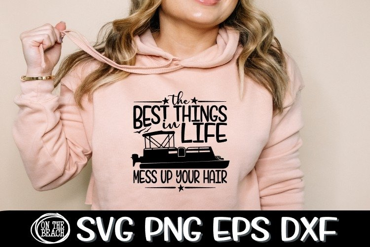 The Best Things In Life - Mess Up Your Hair - Pontoon SVG