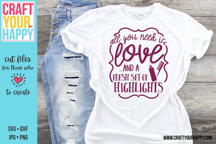 All You Need Is Love And Fresh Set Of Highlights - Cut File example image 1