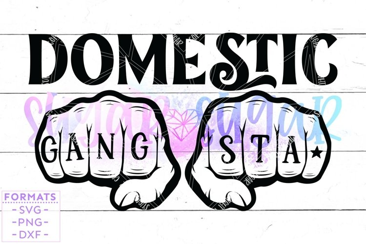 Domestic Gangster svg Files for Cricut