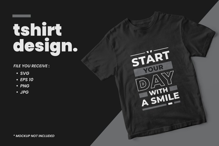 Start your day with a smile modern quotes t shirt design