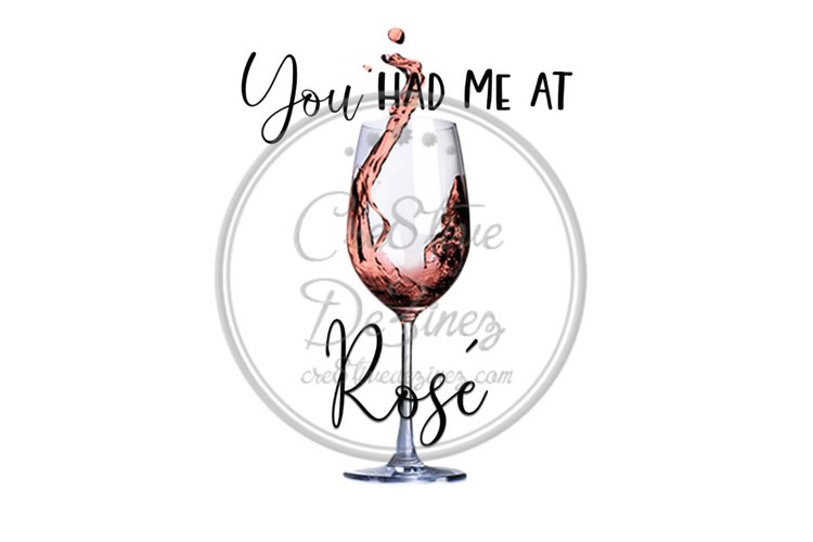 You Had Me at Rose - Wine Drink Food Pun - Sublimation example image 1