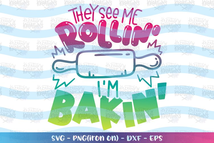 Baking svg They see me Rollin Im Bakin