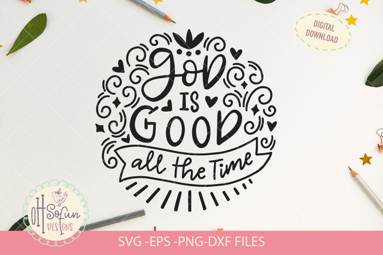 God is good all the time, SVG christian quote