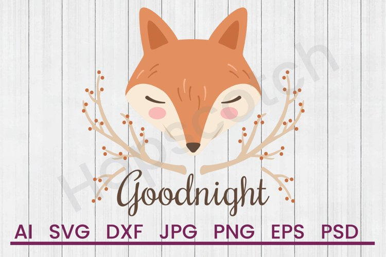 Fox SVG, Goodnight SVG, DXF File, Cuttatable File example image 1