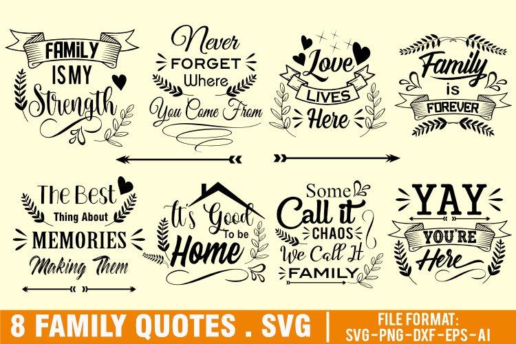 8 Family Quotes Bundles. SVG