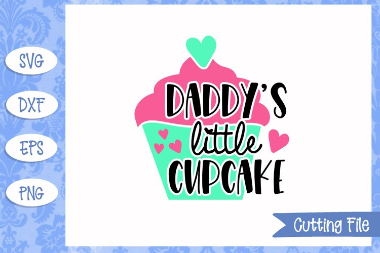 Daddys little cupcake SVG File