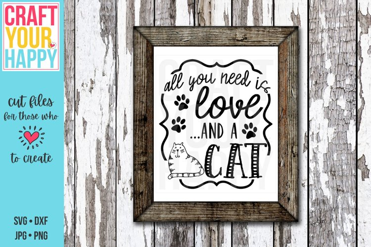 Download All You Need Is Love And A Cat A Pet Svg Cut File 236205 Svgs Design Bundles