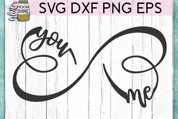 Download You And Me Infinity Svg Dxf Png Eps Cutting Files 189996 Svgs Design Bundles