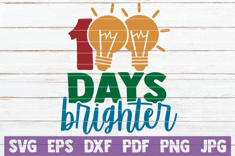 Download 100 Days Brighter Svg Cut File 1083614 Cut Files Design Bundles