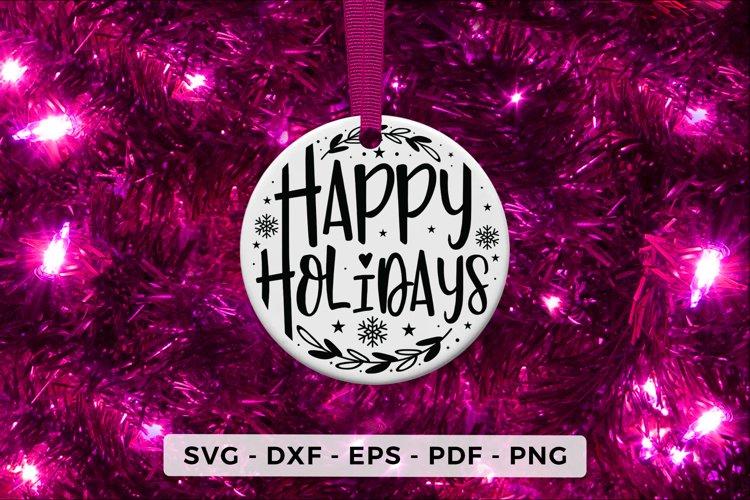 Happy Holidays, Christmas Ornament SVG, Christmas Design example image 1