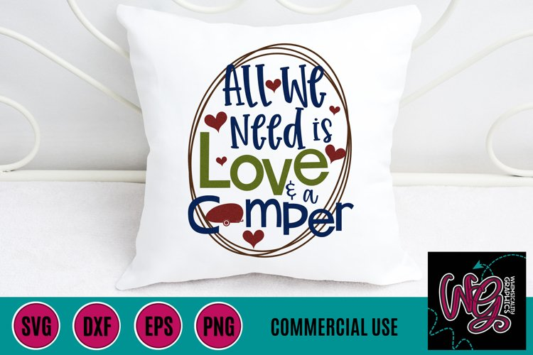 All We Need is Love and a Camper SVG, DXF, PNG, EPS Comm