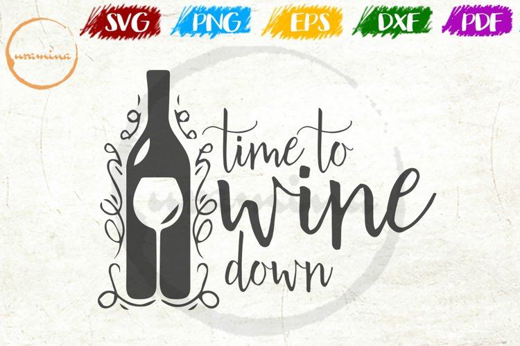 Time To Wine Down Kitchen Quote Art