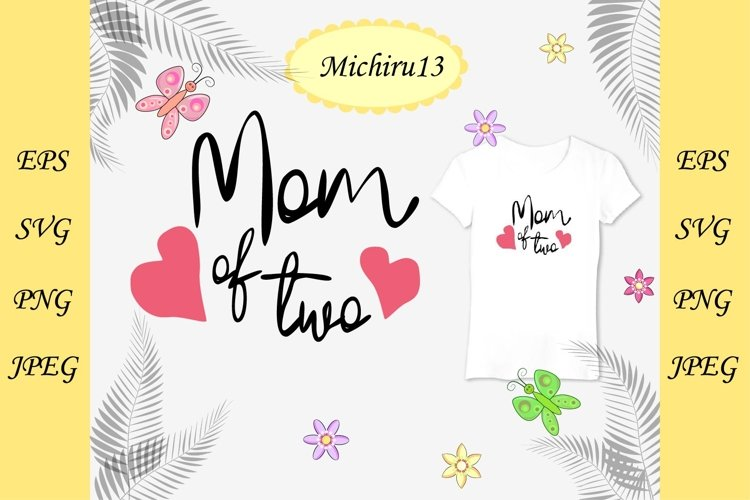 Download Quote Mom Of Two 908361 Illustrations Design Bundles