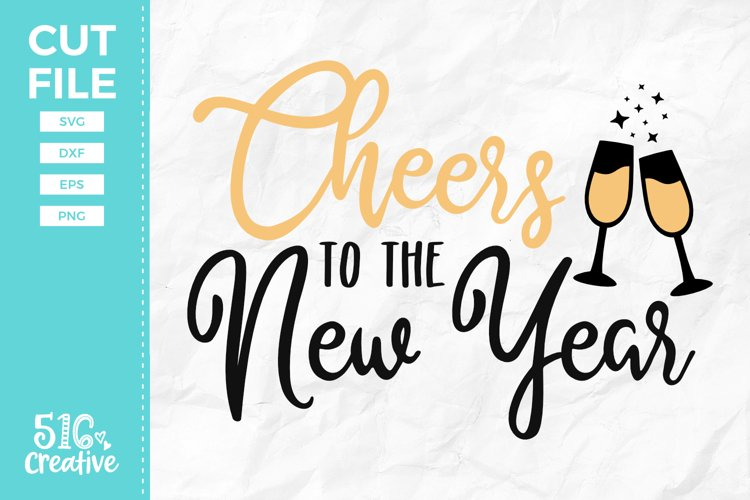 Cheers to the New Year SVG DXF EPS PNG example image 1