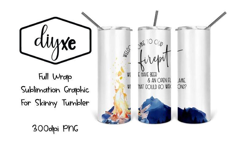 Welcome To Our Firepit | 20oz Tumbler | Lake Sublimation