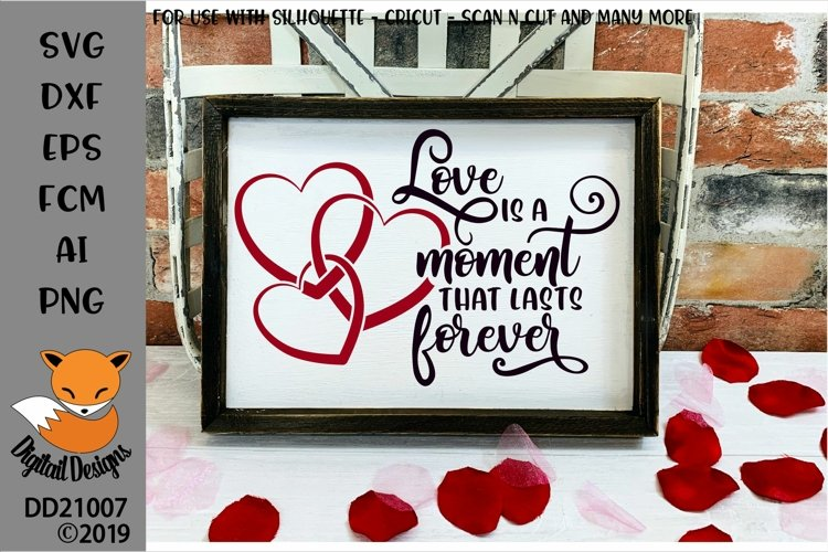Love Is A Moment That Lasts Forever Valentine Quote SVG